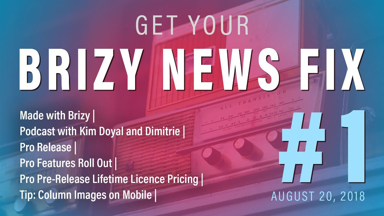 Brizy News Fix 01 August 20, 2018