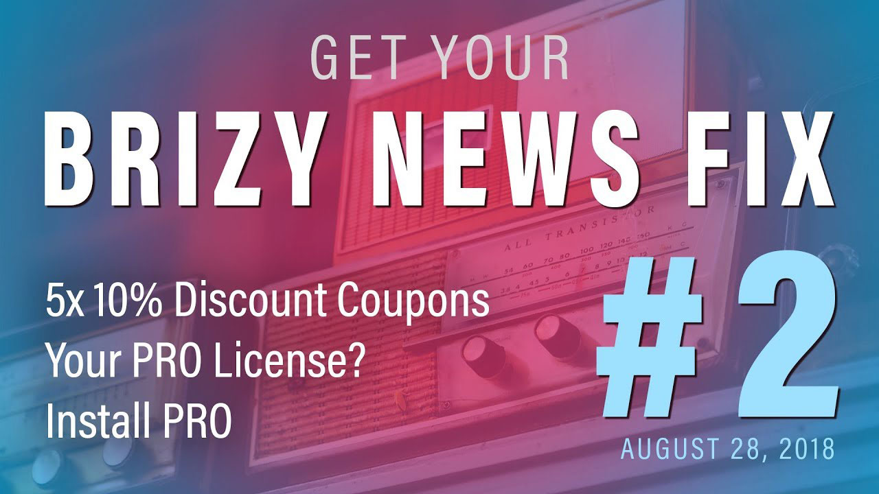 Brizy News Fix #2 | August 28, 2018