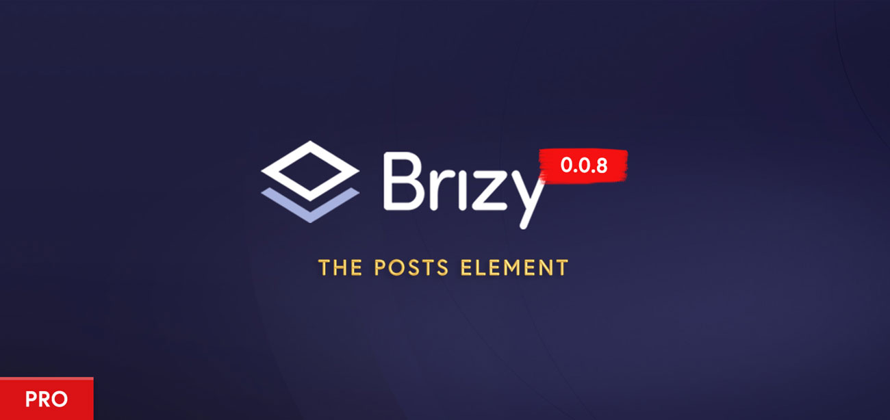 Brizy Pro Preview Build 0.0.8: Posts Element