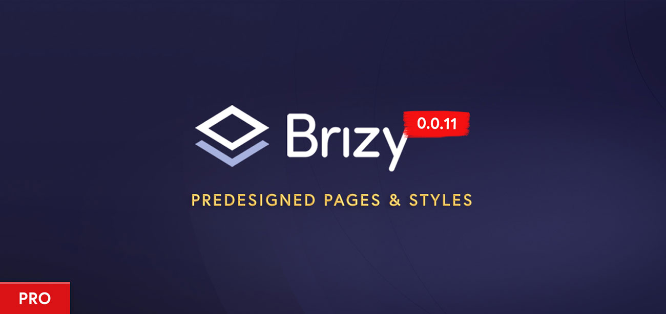 Brizy Pro Preview Build 0.0.11: Predesigned Pages & Styles