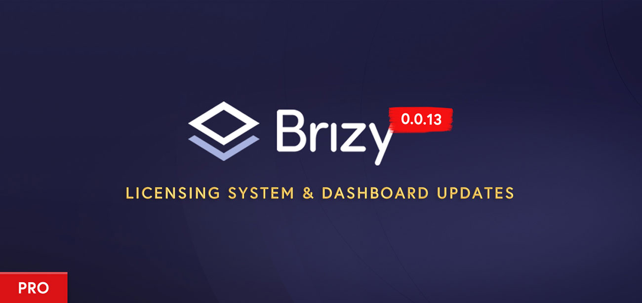Brizy Pro Preview Build 0.0.13: Licensing System, Dashboard Updates